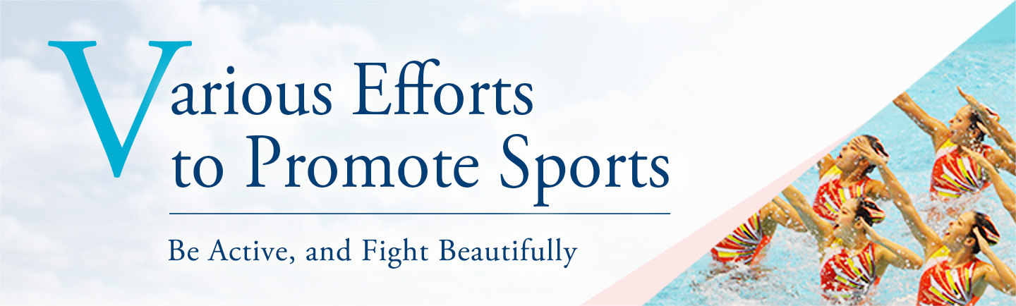 Various Efforts to Promote Sports